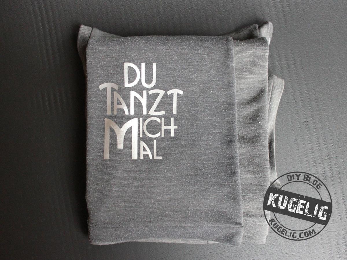 Du-tanzt-mich-mal in grauer Flexfolie auf grauem Basis-Shirt (eigener Schnitt)