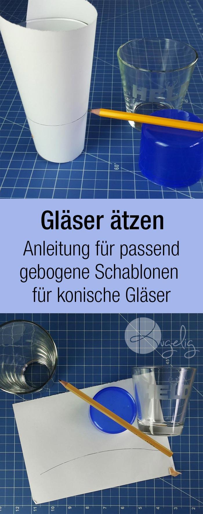 Gläser ätzen: Anleitung für passend gebogene Schablonen für konische Gläser