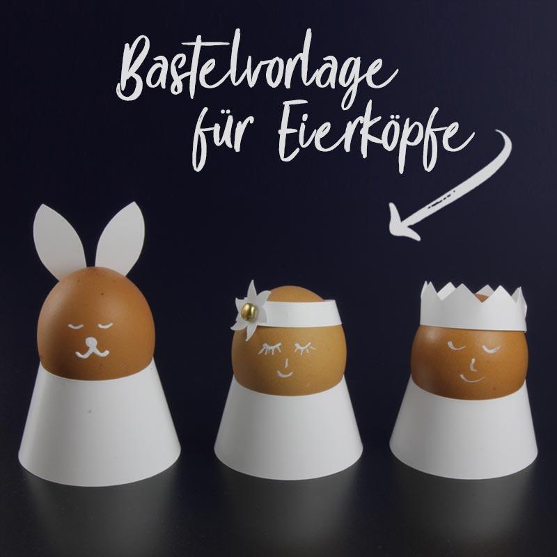 Plotterfreebie & Bastelvorlage für Ostereier-Köpfe