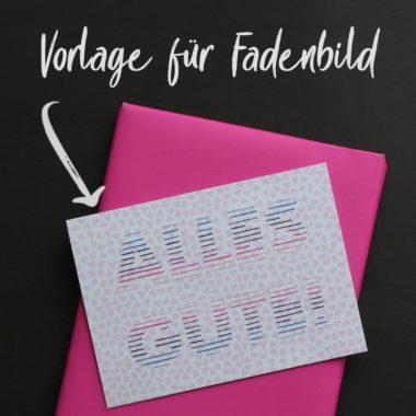"""Bastelvorlage & Plotterfreebie für Fadengrafik """"ALLES GUTE"""""""
