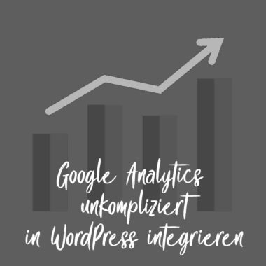 Google Analytics unkompliziert in WordPress einbinden