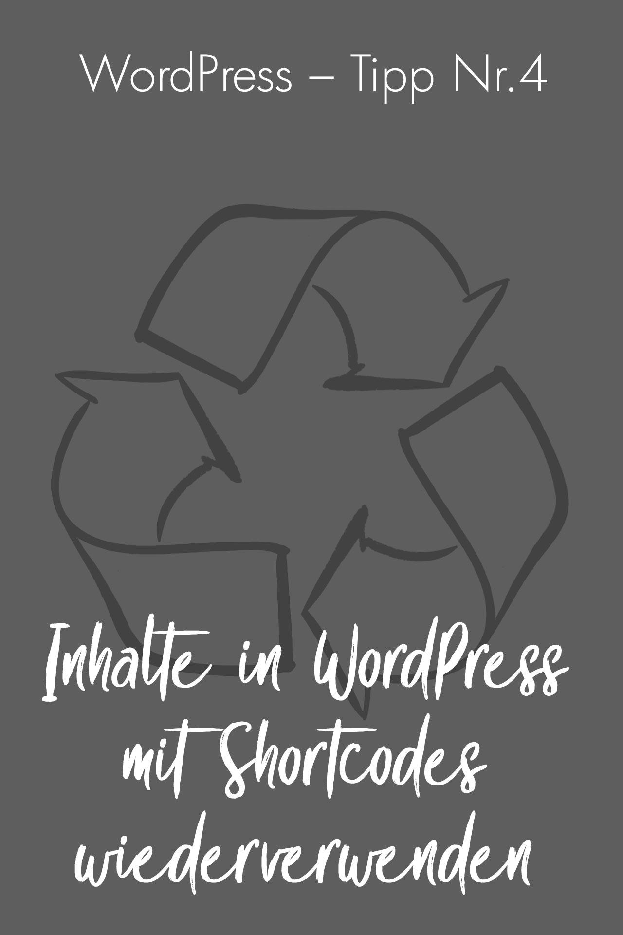 WordPress Tipp: Inhalte mit Shortcodes wiederverwenden