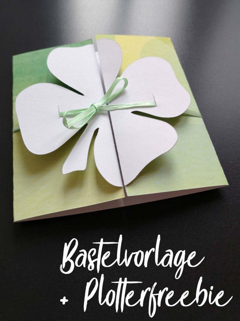 Bastelvorlage & Plotterfreebie für eine gefaltete Glückwunschkarte mit Kleeblatt